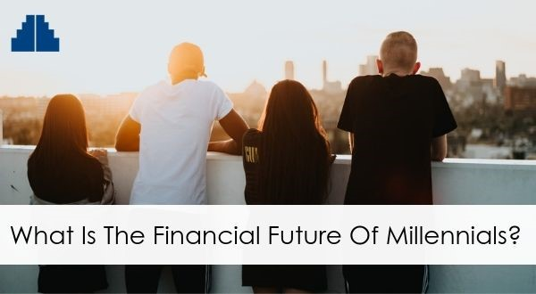 MEMBER BLOG: Financial Future of Millennials